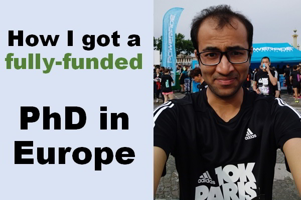 Fully-funded PhD in Europe: Full scholarship (tuition fees + stipend)